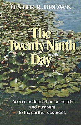Image for The Twenty-Ninth Day: Accommodating Human Needs and Numbers to the Earth's Resources