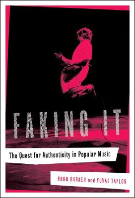 Image for Faking It: The Quest for Authenticity in Popular Music