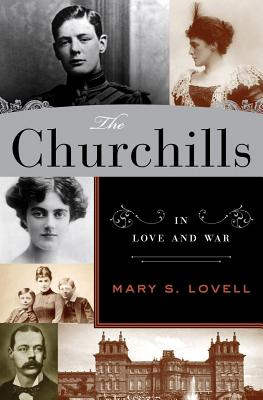 The Churchills: In Love and War, LOVELL, Mary S.