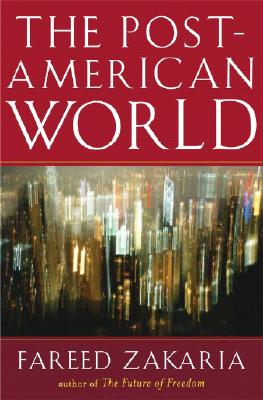 The Post-American World, Zakaria, Fareed