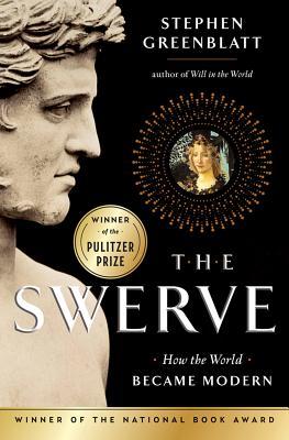 The Swerve: How the World Became Modern, Greenblatt, Stephen