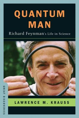 Quantum Man: Richard Feynman's Life in Science (Great Discoveries), Krauss, Lawrence M.