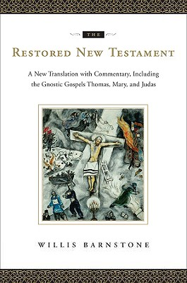 Image for The Restored New Testament: A New Translation with Commentary, Including the Gnostic Gospels Thomas, Mary, and Judas