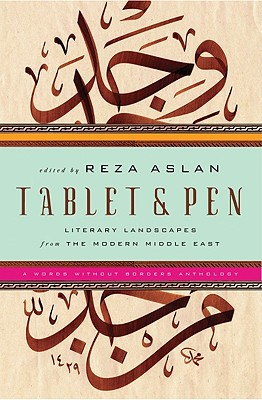Image for Tablet and Pen : Literary Landscapes from the Modern Middle East