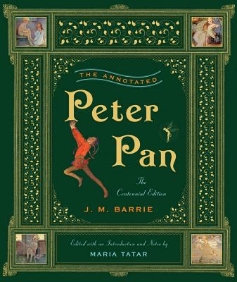 Image for The Annotated Peter Pan (The Centennial Edition) (The Annotated Books)