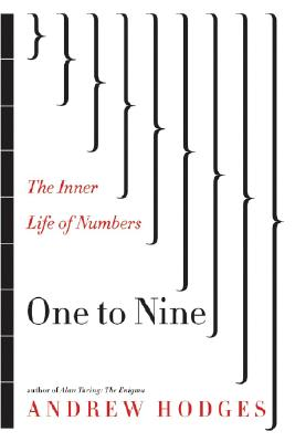 One to Nine: The Inner Life of Numbers, Hodges, Andrew