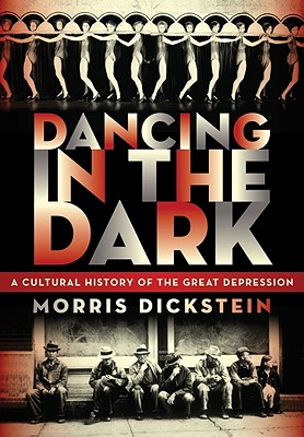 Image for Dancing in the Dark: A Cultural History of the Great Depression