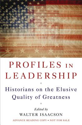 Image for Profiles in Leadership: Historians on the Elusive Quality of Greatness