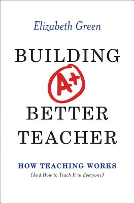 Image for Building a Better Teacher: How Teaching Works (and How to Teach It to Everyone)