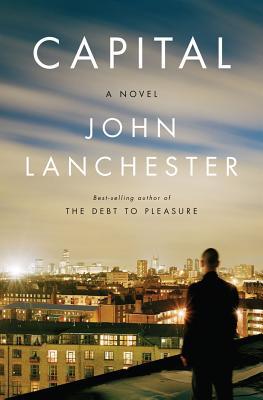 Capital: A Novel, John Lanchester