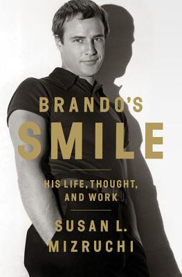 Brando's Smile: His Life, Thought, and Work, Mizruchi, Susan L.