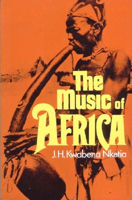 The Music of Africa, Nketia, J. H. Kwabena