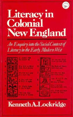 Image for LITERACY IN COLONIAL NEW ENGLAND; An Enquiry into the Social Context of Literacy in the Early Modern West