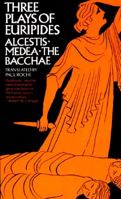 Image for Three Plays of Euripides: Alcestis, Medea, The Bacchae