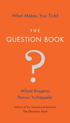 The Question Book: What Makes You Tick?, Krogerus, Mikael; Tsch�ppeler, Roman