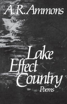 Lake Effect Country: Poems, Ammons, A. R.