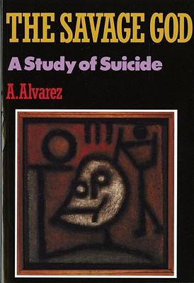 The Savage God: A Study of Suicide, Alvarez, A.
