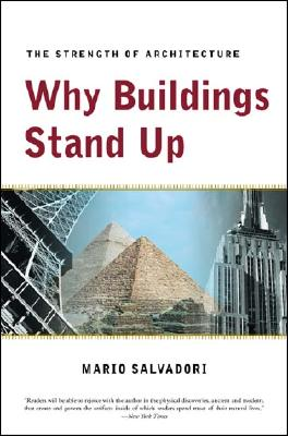Why Buildings Stand Up : The Strength of Architecture, Salvadori, Mario