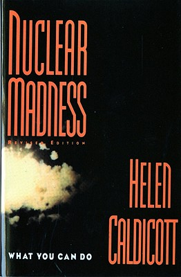 Image for Nuclear Madness: What You Can Do (Norton History of Modern Europe)