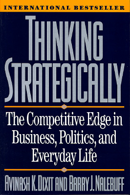Image for Thinking Strategically: The Competitive Edge in Business, Politics, and Everyday Life (Norton Paperback)