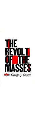 The Revolt of the Masses, Ortega y Gasset, José