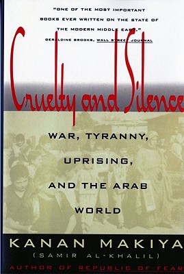 Image for Cruelty and Silence: War, Tyranny, Uprising, and the Arab World