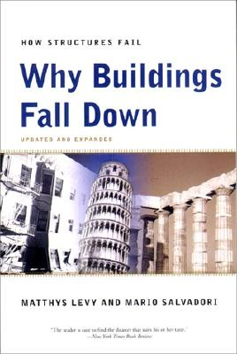 WHY BUILDINGS FALL DOWN HOW STRUCTURES FAIL, LEVY & SALVADORI