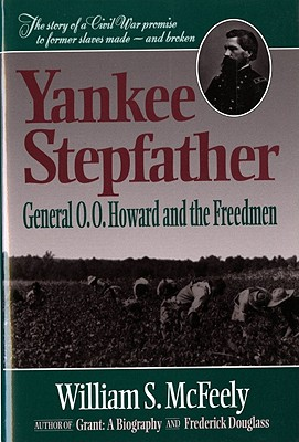 Image for Yankee Stepfather: General O. O. Howard and the Freedmen