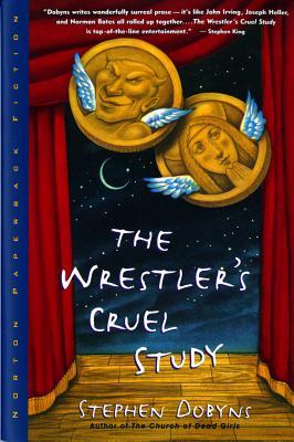 The Wrestler's Cruel Study, Stephen Dobyns