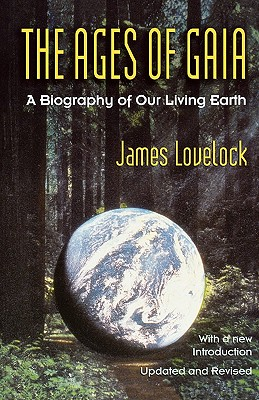 The Ages of Gaia: A Biography of Our Living Earth (Commonwealth Fund Book Program (Series).), Lovelock, James