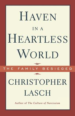 Haven in a Heartless World (Norton Paperback), Lasch, Christopher