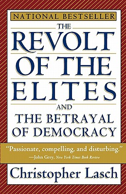 Revolt of the Elites : And the Betrayal of Democracy, CHRISTOPHER LASCH