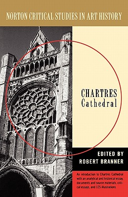 Image for Chartres Cathedral (Norton Critical Studies in Art History)