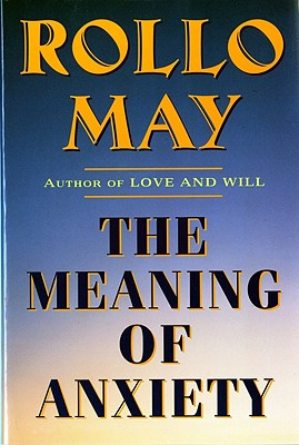 The Meaning of Anxiety, May, Rollo