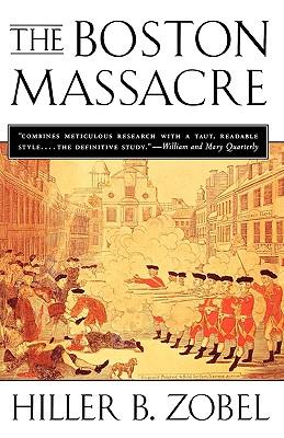 The Boston Massacre, Hiller B. Zobel