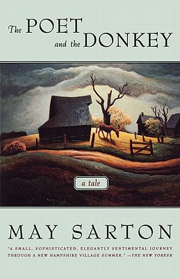 The Poet and the Donkey: A Novel, Sarton, May