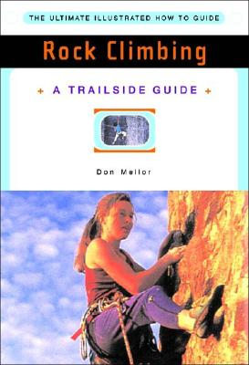 Rock Climbing (A Trailside Guide), Mellor, Don