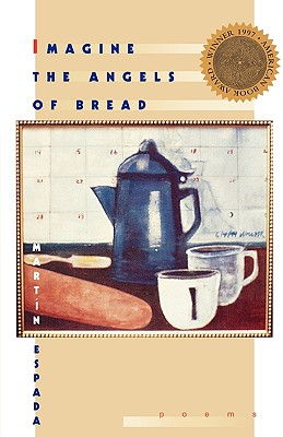 Image for Imagine the Angels of Bread: Poems