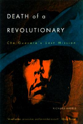 Image for Death of a Revolutionary: Che Guevara's Last Mission