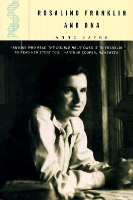 Rosalind Franklin and DNA, Anne Sayre