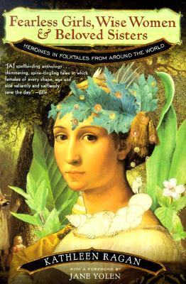 Image for Fearless Girls, Wise Women, and Beloved Sisters: Heroines in Folktales from Around the World