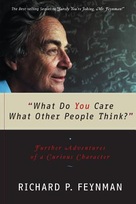 Image for What Do You Care What Other People Think?: Further Adventures of a Curious Character