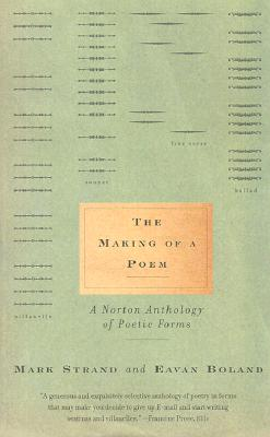 Image for The Making of a Poem: A Norton Anthology of Poetic Forms