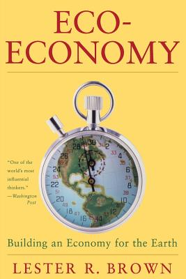 Image for ECO-ECONOMY BUILDING AN ECONOMY FOR THE EARTH