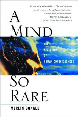 Image for A Mind So Rare: The Evolution of Human Consciousness