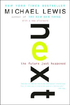 Next: The Future Just Happened, Michael Lewis