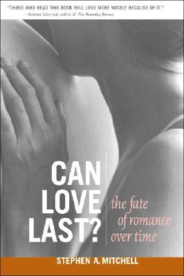 Can Love Last?: The Fate of Romance over Time (Norton Professional Books (Paperback)), Mitchell, Stephen A.