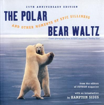Image for The Polar Bear Waltz and Other Moments of Epic Silliness: Comic Classics from Outside Magazine's 'parting Shots' (Outside Books)