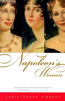 Napoleon's Women, Christopher Hibbert