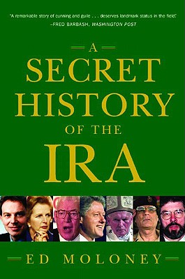 A Secret History of the IRA, Moloney, Ed